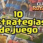 10 estrategias para ganar en clash royale