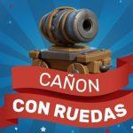 Como conseguir el cañón con ruedas en Clash Royale