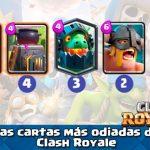 Las cartas mas odiadas en Clash Royale